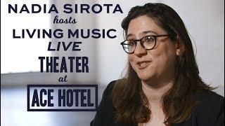 """Nadia Sirota: """"Living Music"""""""