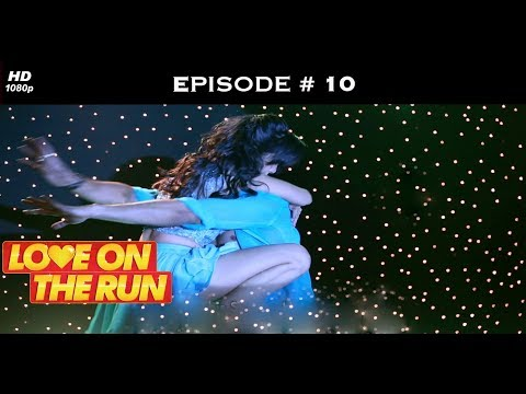 Love On The Run - Episode 10 - Two against the world!