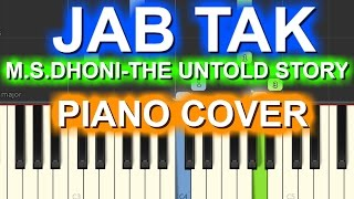 JAB TAK Cover|M.S. DHONI -THE UNTOLD STORY|Piano+Chords+Tutorial+Lesson+Instrumental+Karaoke|Armaan