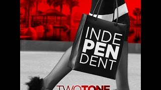 TwoTone ft. Yung T - Independent