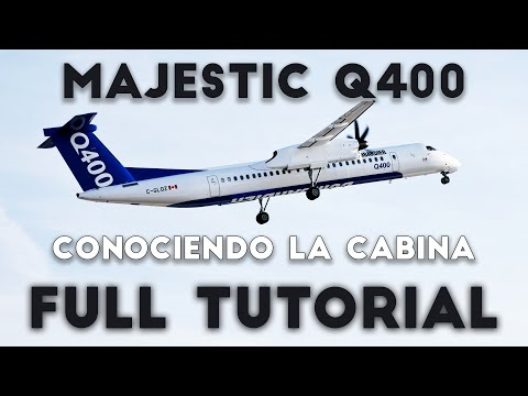 Majestic Q400 | Conociendo la cabina |  [FULL TUTORIAL] Parte 1