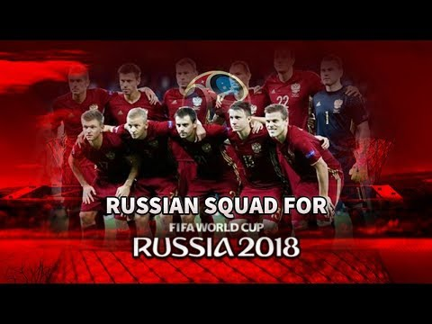 Russia SQUAD for FIFA world cup 2018 in RUSSIA