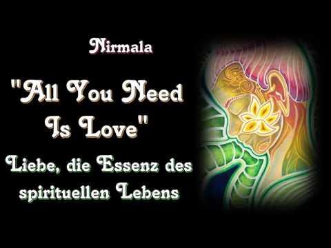 'All You Need Is Love' - Liebe, Die Essenz Des Spirituellen Lebens - Nirmala