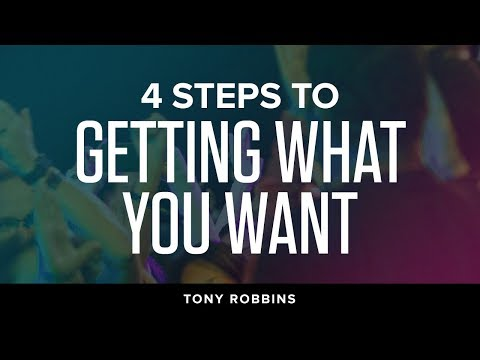 4 Steps to Getting What You Want | Tony Robbins Podcast