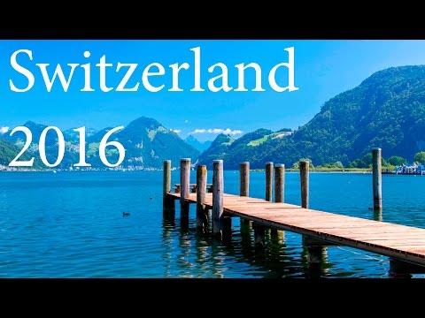 Switzerland 2016 - Travel Video