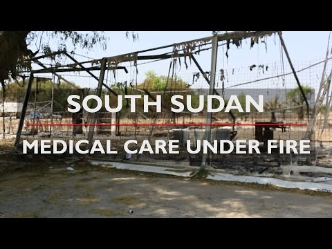 SOUTH SUDAN | Medical Care Under Fire