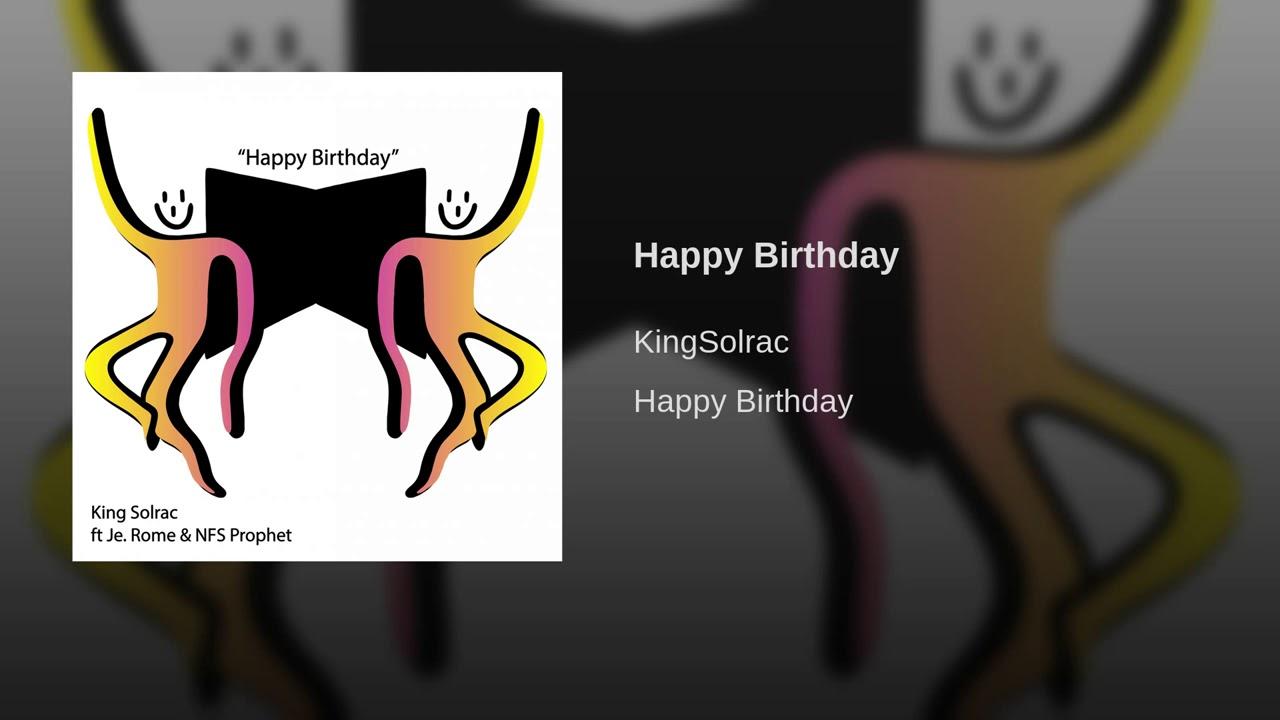 KingSolrac – Happy Birthday Lyrics | Genius Lyrics