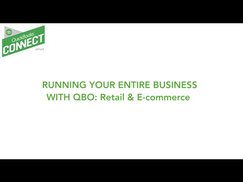 QuickBooks Connect 2015:  Running Your Entire Business with QBO - Retail & E-commerce