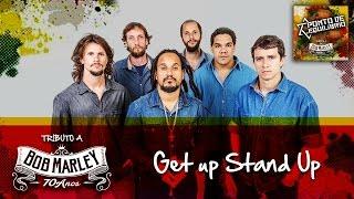 Ponto de Equilíbrio - Get Up Stand Up (Tributo a Bob Marley 70 Anos)