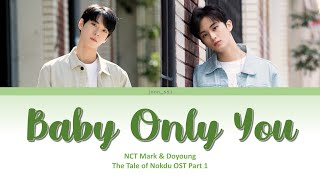 Baby Only You - NCT U Mark & Doyoung [The Tale of Nokdu OST Part 1] Han/Rom/Eng Lyrics