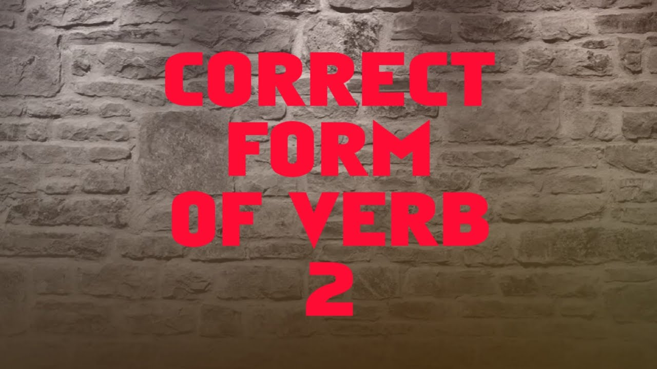 CORRECT FORM OF VERB ~PART 2 - YouTube [ 720 x 1280 Pixel ]