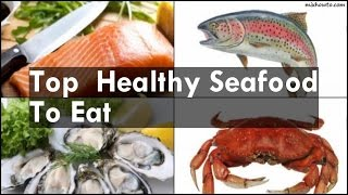 Healthy Seafood To Eat