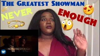 The Greatest Showman   Never Enough REACTION