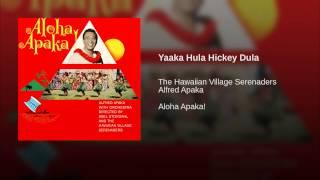 Yaaka Hula Hickey Dula