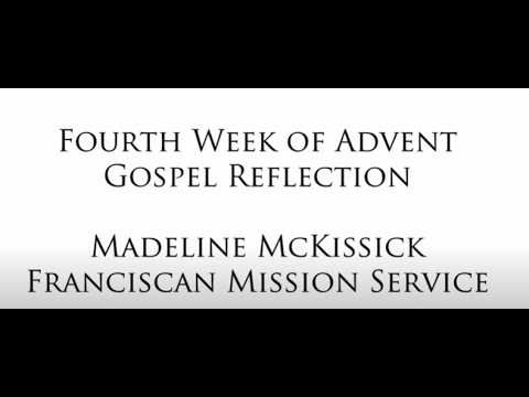 Fourth Week of Advent Gospel Reflection