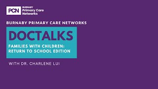 Doc talks - Families with Children: Return to School Edition with Dr. Charlene Lui