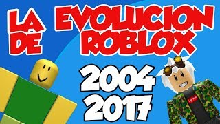 I DISCOVER THE FIRST GAME CREATED IN ROBLOX 2004 - 2017 THE STORY OF ROBLOX