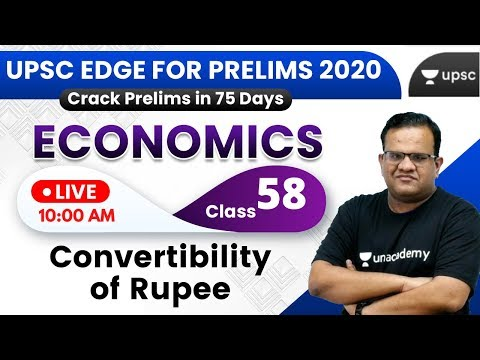UPSC EDGE for Prelims 2020 | Economics by Ashirwad Sir | Convertibility of Rupee