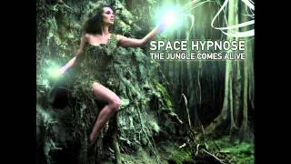 Space Hypnose - The Jungle Comes Alive
