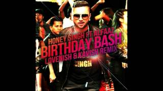 Honey SIngh ft. Alfaaz - Birthday Bash (Lovenish & Kavish Remix)