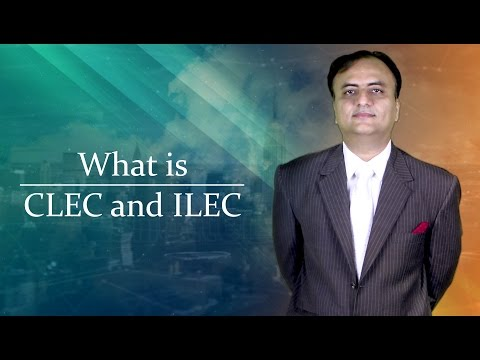 What is  CLEC and ILEC by Rehan Allahwala