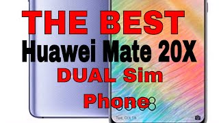 The BEST Huawei Mate 20X Smart phone with Dual Sim