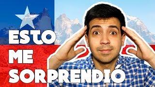 Qué me SORPRENDIÓ en CHILE
