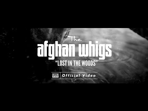 The Afghan Whigs  Lost in the Woods