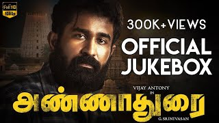 Gambar cover ANNADURAI - Official Jukebox | Vijay Antony | Radikaa Sarathkumar | Fatima Vijay Antony