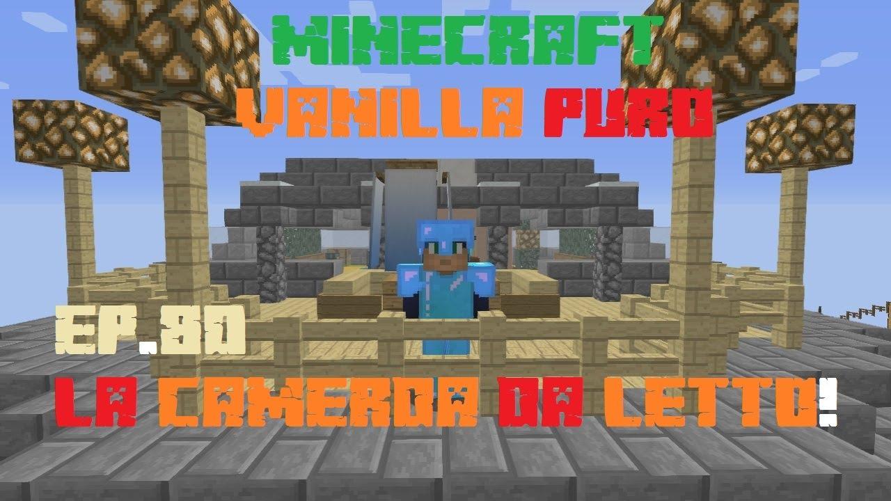Camera Da Letto Minecraft [minecraft][vanilla puro] ep. 80 -la camera da letto + news!