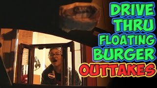 Drive Thru Floating Burger Outtakes!