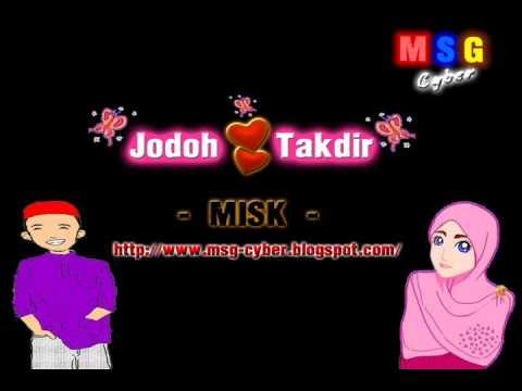 MISK - Jodoh dan Takdir + Lirik Lagu