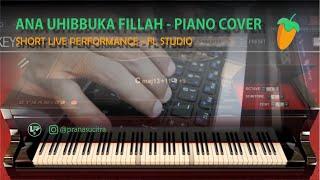 [906.72 KB] Ana Uhibbuka Fillah - Piano Cover Short live perform [FL Studio]