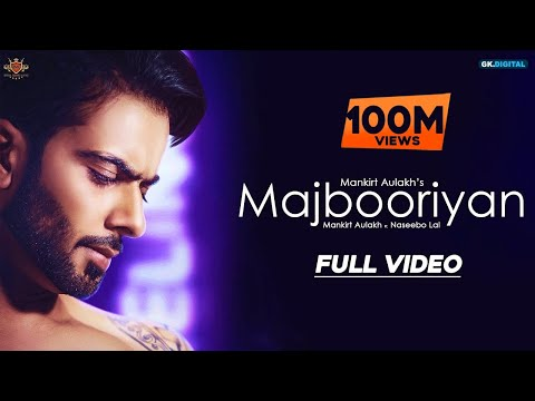 MAJBOORIYAN - Mankirt Aulakh (OFFICIAL VIDEO) Naseebo Lal |