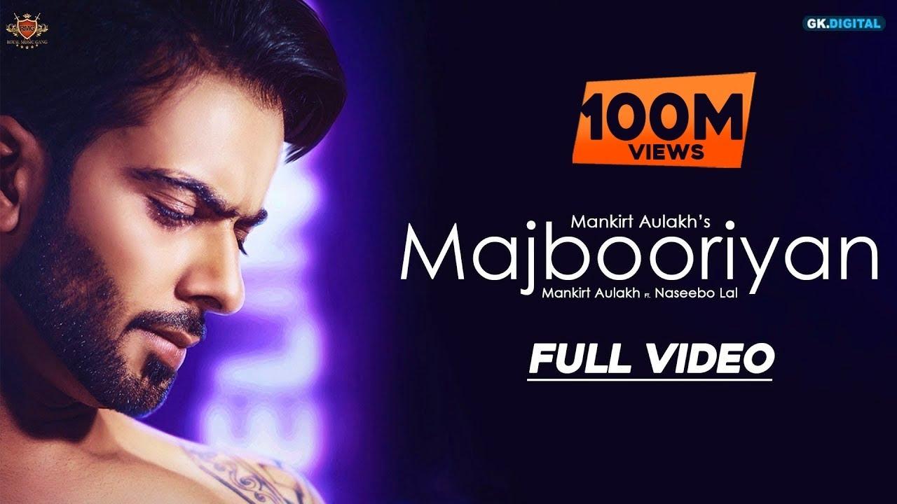 MAJBOORIYAN - Mankirt Aulakh (OFFICIAL VIDEO) Naseebo Lal | Deep Jandu | New Punjabi Song 2018