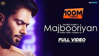 MAJBOORIYAN Mankirt Aulakh OFFICIAL VIDEO Naseebo Lal Deep Jandu New Punjabi Song 2018