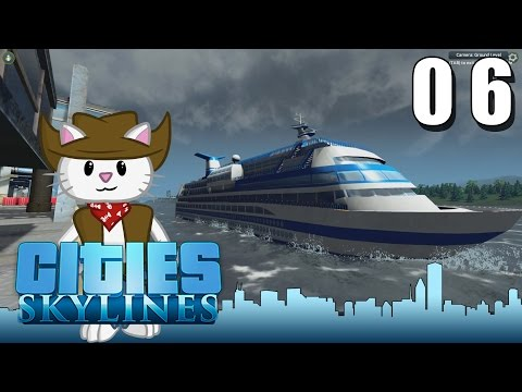 Cities Skylines - Episode 6 - Cruise and Cargo Ships!!