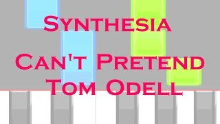 Can't Pretend - Tom Odell ~ Synthesia +midi and sheets