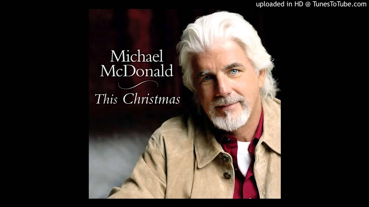 Michael McDonald - This Christmas - Every time Christmas comes ...