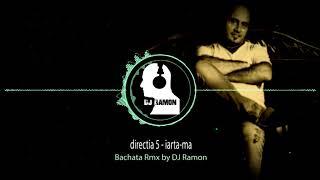 directia 5 - iarta ma (Bachata Remix by DJ Ramon)