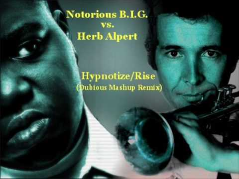 Notorious BIG vs Herb Alpert  HypnotizeRise Dubious Remash