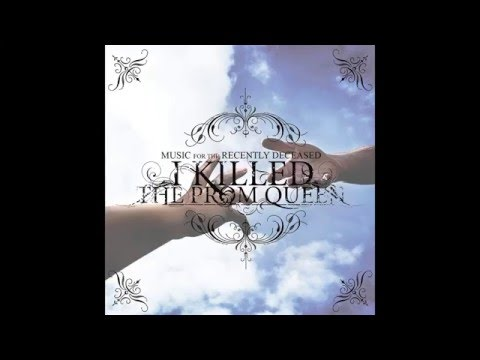 I Killed The Prom Queen - Music For The Recently Deceased [Crafter - Full Album]