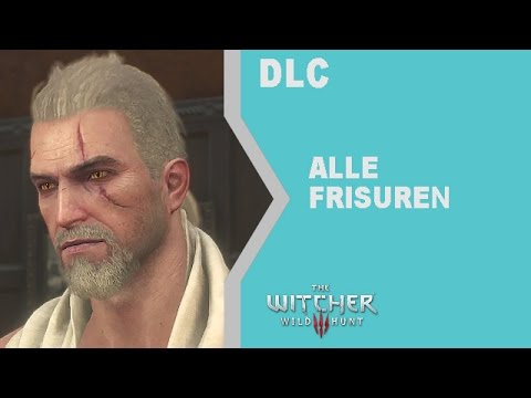 The Witcher 3 Wild Hunt Alle Frisuren Dlc