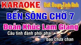 Karaoke Bến Sông Chờ 7 - Đứt Đoạn Tình Anh - Đoản Khúc Lam Giang || Tác Giả : Huỳnh Lê