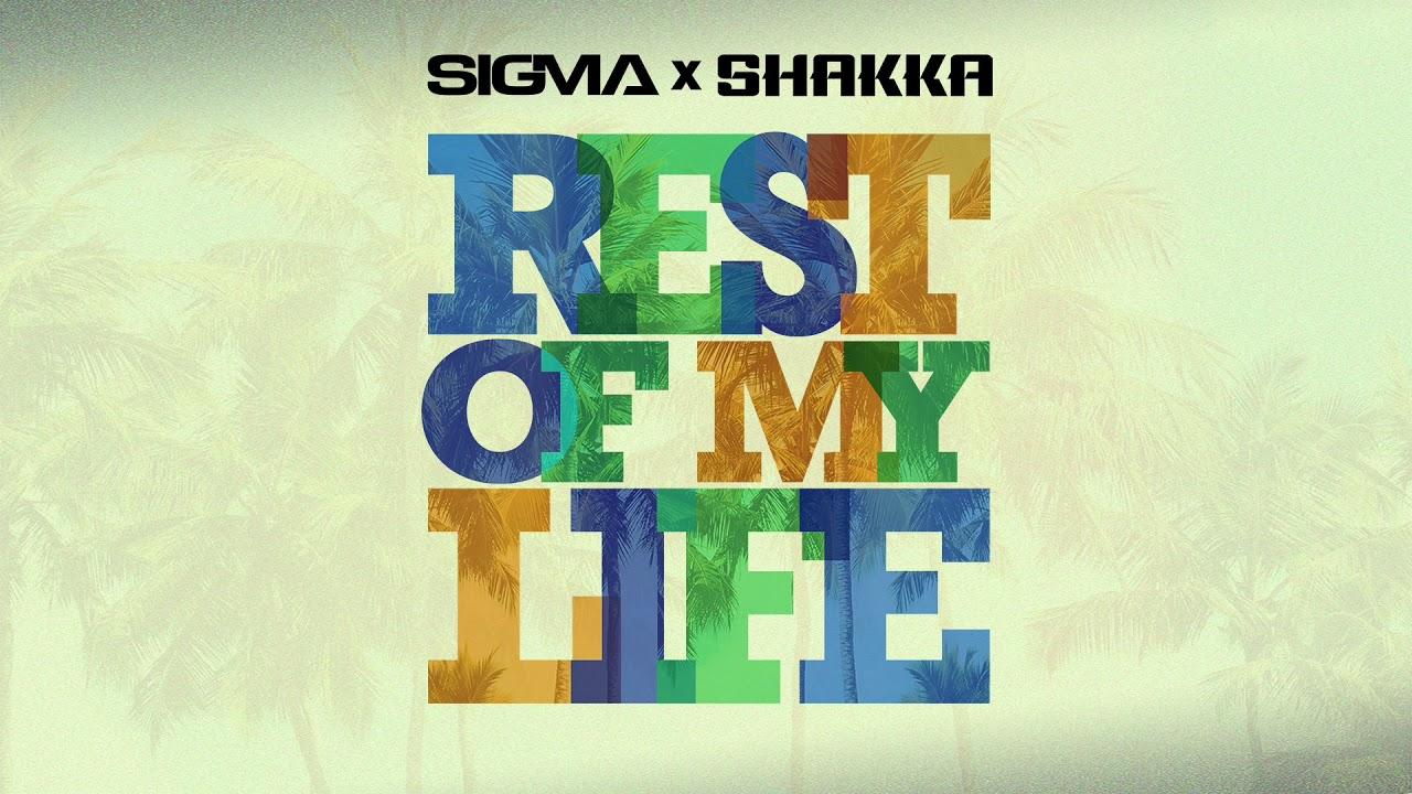 Sigma, Shakka - Rest Of My Life