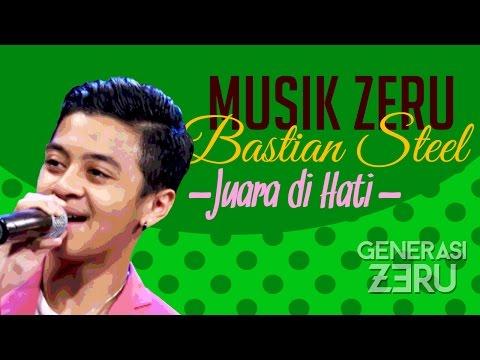 Bastian Steel - Juara Di hati - Musik Zeru