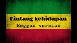 Download Mp3 Bintang Kehidupan - Reggae Version   Cover Lirik