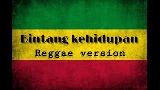 Bintang kehidupan - Reggae version ( cover LIRIK)