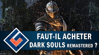 DARK SOULS REMASTERED : Faut-il craquer ? | GAMEPLAY FR