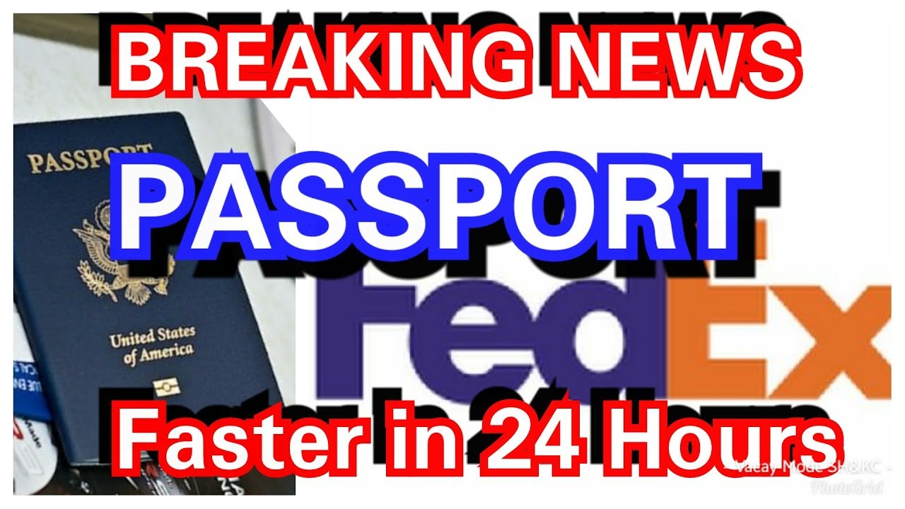 Fedex 24Hr  Passport New Latest Update Get your Passport Expedited Today  Hassle Free